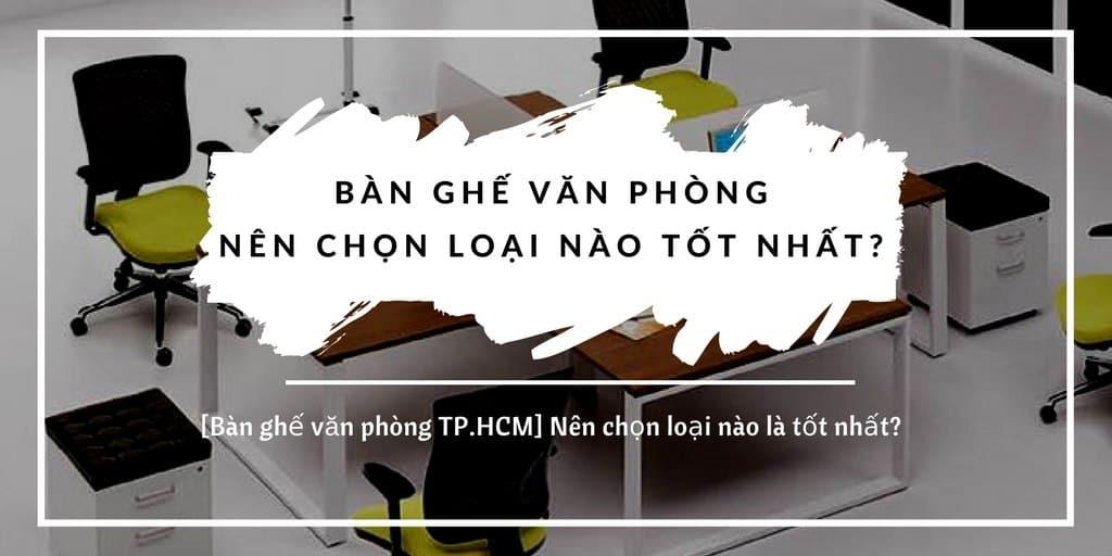 ban-ghe-van-phong-tphcm