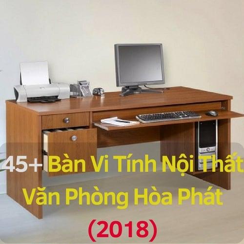 45+ Mẫu Bàn Để Máy Vi Tính Văn Phòng Hòa Phát Hiện Đại Giá Rẻ TPHCM 2018