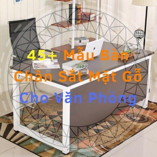 45+Mẫu [Bàn Chân Sắt Mặt Gỗ Cho Văn Phòng] Giá Rẻ| Nội Thất Hòa Phát TPHCM