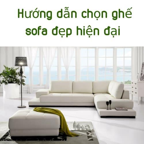 Hướng dẫn chọn ghế sofa đẹp hiện đại