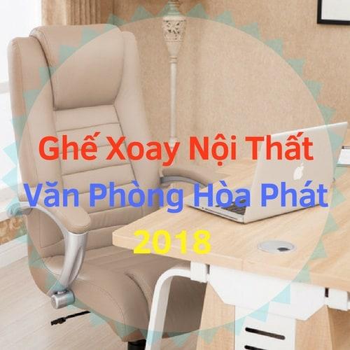 Chọn [Ghế Văn Phòng Tránh Đau Lưng] Ghế Xoay Hòa Phát Cho Trưởng Phòng 2018