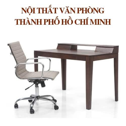 NỘI THẤT VĂN PHÒNG TP.HCM | CHẤT LƯỢNG UY TÍN 2018