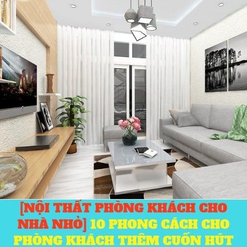 10 phong cách thiết kế phòng khách thêm cuốn hút
