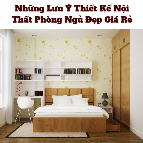 Nội Thất Phòng Ngủ Đẹp Giá Rẻ