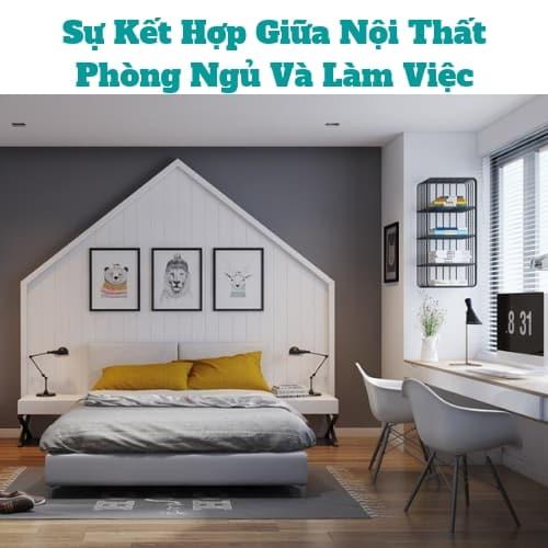 Nội Thất Phòng Ngủ Và Làm Việc