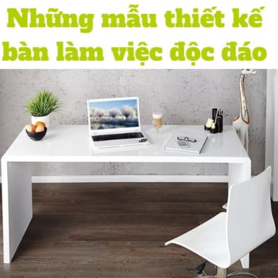 bàn làm việc độc đáo