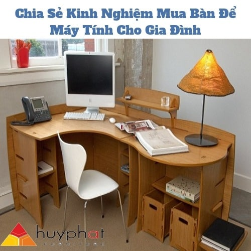 Kinh nghiệm khi mua bàn máy tính cho gia đình